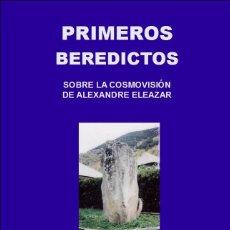 Libri: JOSÉ GINÉS CILLERO : PRIMEROS BEREDICTOS (SOBRE LA COSMOVISIÓN DE ALEXANDRE ELEAZAR). STI EDS. 2019. Lote 239958455
