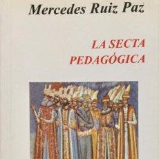 Libros: LA SECTA PEDÁGOGICA. REF: AX 480. Lote 194721262