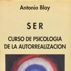 Libros: SER. CURSO DE PSICOLOGÍA DE LA AUTORREALIZACIÓN. REF: AX 482. Lote 194722336