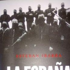 Libros: LIBRO LA ESPAÑA RACISTA. ESTEBAN IBARRA. EDITORIAL TEMAS DE HOY. AÑO 2011.. Lote 195265567