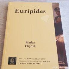 Libros: EURÍPIDES / MEDEA HIPÒLIT / BERNAT METGE ESSENCIAL Nº 10 / PRECINTADO. Lote 199617822