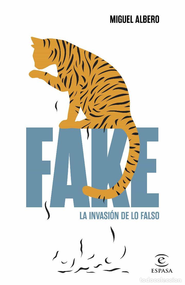 FAKE: LA INVASIÓN DE LO FALSO. MIGUEL ALBERO (Libros Nuevos - Humanidades - Otros)
