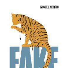 Libros: FAKE: LA INVASIÓN DE LO FALSO. MIGUEL ALBERO. Lote 200302273