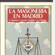 Libros: LA MASONERÍA EN MADRID. E.MARQUEZ, C.POYÁN, M.J. VILLEGAS. 1987. Lote 200326316