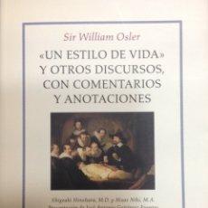 Libros: UN ESTILO DE VIDA Y OTROS DISCURSOS. SIR WILLIAN OSLER. FUNDACION LILLY. 2009. NUEVO.. Lote 202830632