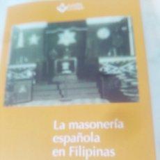 Libros: LA MASONERÍA ESPAÑOLA EN FILIPINAS. TOMO 1. SUSANA CUARTERO ESCOBÉS. Lote 203053555