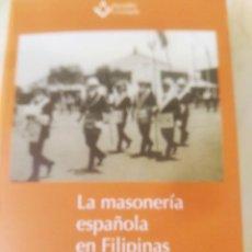 Libros: LA MASONERÍA ESPAÑOLA EN FILIPINAS. TOMO 2. SUSANA CUARTERO ESCOBÉS. Lote 203053798