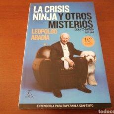 Libros: LA CRISIS NINJA Y OTROS MISTERIOS DE LA ECONOMÍA ACTUAL LEOPOLDO ABADÍA ESPASA 2009. Lote 204244246