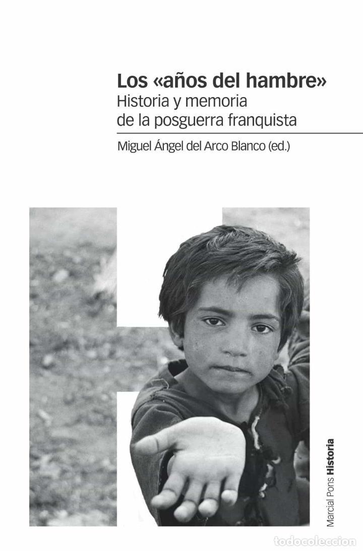 LOS AÑOS DEL HAMBRE HISTORIA Y MEMORIA DE LA POSGUERRA FRANQUISTA.MIGUEL ANGEL DEL BARCO BLANCO (Libros Nuevos - Humanidades - Otros)