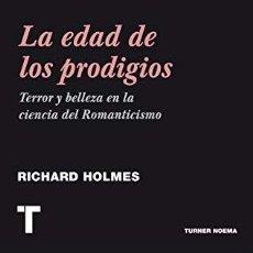 Libros: LA EDAD DE LOS PRODIGIOS: TERROR Y BELLEZA DEL ROMANTICISMO HOLMES, RICHARD TURNER PUBLICACIONES S.. Lote 207178936