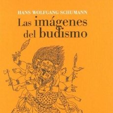 Libros: LAS IMÁGENES DEL BUDISMO. DICCIONARIO ICONOGRÁFICO. TRAD. PEDRO PIEDRAS SCHUMANN, HANS WOLFGANG MAD. Lote 207181816