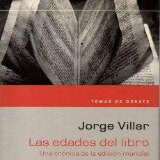 Libros: JORGE VILLAR - LAS EDADES DEL LIBRO. Lote 207580425
