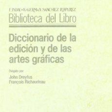Libros: DICCIONARIO DE LA EDICIÓN Y DE LAS ARTES GRÁFICAS. Lote 207609451