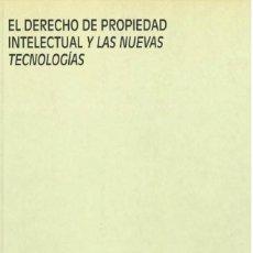 Libros: EL DERECHO DE PROPIEDAD INTELECTUAL Y LAS NUEVAS TECNOLOGÍAS. Lote 207610950