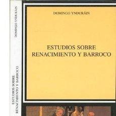 Libri: YNDURAIN, DOMINGO. ESTUDIOS SOBRE EL RENACIMIENTO Y EL BARROCO. 2006.. Lote 208288950