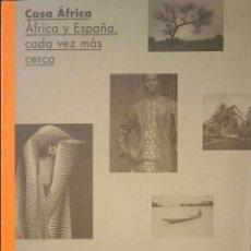 Libros: ÁFRICA Y ESPAÑA, CADA VEZ MÁS CERCA. CASA ÁFRICA.. Lote 211389911