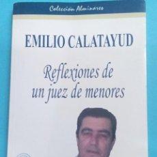 Libros: LIBRO - REFLEXIONES DE UN JUEZ DE MENORES - EMILIO CALATAYUD - NUEVO A ESTRENAR. Lote 212110031