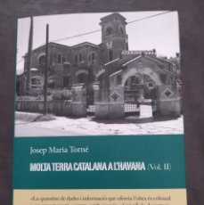 Livres: MOLTA TERRA CATALANA A L'HAVANA VO.II DE JOSEP MARÍA TORNÉ. Lote 213454885
