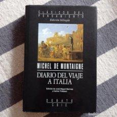 Libros: DIARIO DEL VIAJE A ITALIA. MONTAIGNE, MICHEL DE. Lote 216894612