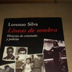 Libri: LIBRO LÍNEAS DE SOMBRA. LORENZO SILVA. EDITORIAL DESTINO. AÑO 2005.. Lote 217195232