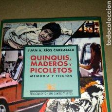 Libros: LIBRO QUINQUIS, MADEROS Y PICOLETOS. J. A. RÍOS CARRATALÁ. EDITORIAL RENACIMIENTO. AÑO 2014.. Lote 218169596