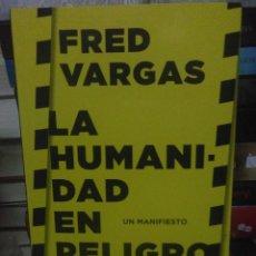 Libros: FRED VARGAS.LA HUMANIDAD EN PELIGRO(UN MANIFIESTO).SIRUELA. Lote 218927138