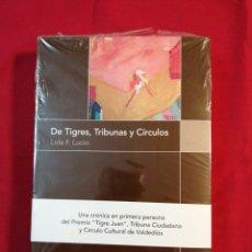 Libros: DE TIGRES, TRIBUNAS Y CIRCULOS. LOLA. F. LUCIO. OVIEDO. ASTURIAS. TRIBUNA CIUDADANA. Lote 226908335