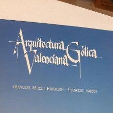 Libros: MAGNIFICO LIBRO ARQUITECTURA GOTICA VALENCIANA. Lote 227622630