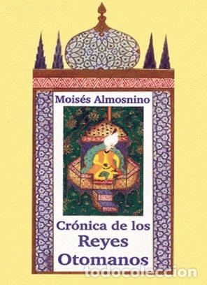 ALMOSNINO. CRÓNICA DE LOS REYES OTOMANOS. JUDEO-ESPAÑOL. SEFARDÍ. PILAR ROMEU (ED.). ALJAMIA. - ALMO (Libros Nuevos - Humanidades - Otros)