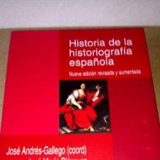 Libros: LIBRO HISTORIA DE LA HISTORIOGRAFIA ESPAÑOLA. AA. VV. EDITORIAL ENCUENTRO. AÑO 2003.. Lote 228263660