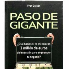 Libros: PASO DE GIGANTE¿QUÉ HARÍAS SI TE OFRECIERAN 1 MILLÓN DE € DE INVERSIÓN PARA EMPRENDER TU NEGOCIO?. Lote 229899375