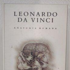 Libros: LIBRO - LEONARDO DA VINCI ANATOMÍA HUMANA - DIBUJOS DE LA COLECCIÓN REINA ISABEL II MEDICINA. Lote 230746505