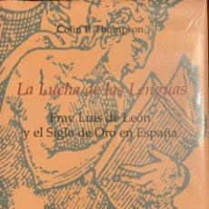 Libros: LA LUCHA DE LAS LENGUAS. FRAY LUIS DE LEÓN Y EL SIGLO DE ORO EN ESPAÑA. Lote 231520610