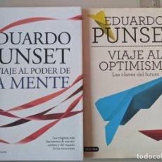 Libros: EDUARDO PUNSET - VIAJE AL PODER DE LA MENTE + VIAJE AL OPTIMISMO. Lote 235785365