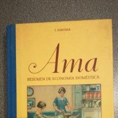 Libros: AMA RESUMEN DE ECONOMIA DOMESTICA T. BARTINA. DALMAU CARLES 1961 FACSIMIL DE 2007. Lote 237532795
