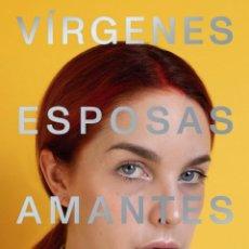 Libros: VÍRGENES, ESPOSAS, AMANTES Y PUTAS. AMARNA MILLER. Lote 237564030