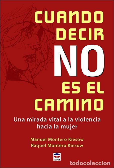 SEGURIDAD. CUANDO DECIR NO ES EL CAMINO UNA MIRADA VITAL A LA VIOLENCIA HACIA LA MUJER - M/R MONTERO (Libros Nuevos - Humanidades - Otros)