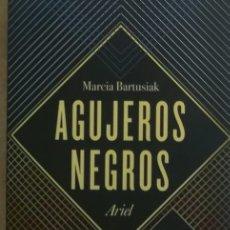 Libros: AGUJEROS NEGROS. NEWTON, EINSTEIN HAWKING.MARCIA BARTUSIAK. Lote 243930590