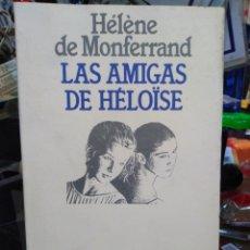 Libros: LAS AMIGAS DE HELOISE-EL JUEGO DEL AZAR Y DE LA SEDUCCION-HELENE DE MONFERRAND-EDITA PLANETA 1991. Lote 245169935
