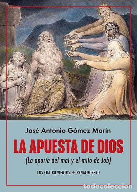 LA APUESTA DE DIOS.JOSÉ ANTONIO GÓMEZ MARÍN.- NUEVO (Libros Nuevos - Humanidades - Otros)