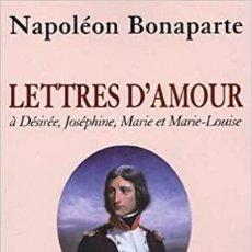 Libros: LETTRES D AMOUR NAPOLÉON BONAPARTE. Lote 253449870
