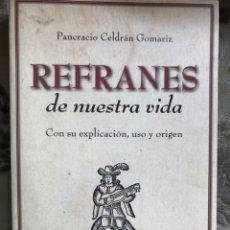 Libros: REFRANES DE NUESTRA VIDA ( PANCRACIO CELDRÁN GOMARIZ ). Lote 253467515