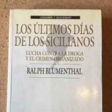 Libros: LSS ÚLTIMOS DÍAS DE LOS SICILIANOS. RALPH BLUMENTHAL. Lote 253928025