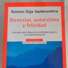 Libros: BIENESTAR AUTOESTIMA Y FELICIDAD. RAMÓN GANA JAUMEANDREU. Lote 256120635