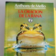Libros: LA ORACIÓN DE LA RANA. ANTHONY DE MELO.. Lote 257382310