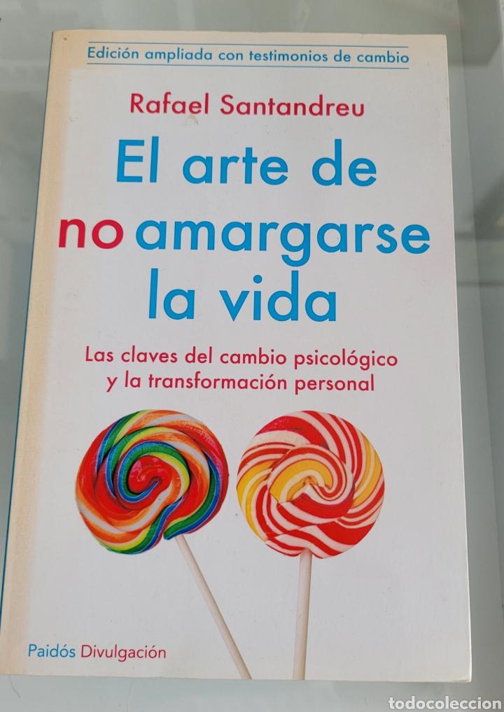 EL ARTE DE NO AMARGARSE LA VIDA. RAFAEL SANTANDREU. (Libros Nuevos - Humanidades - Otros)