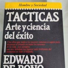 Libros: TÁCTICAS, ARTE Y CIENCIA DEL ÉXITO. EDWARD DE BONO.. Lote 257388270