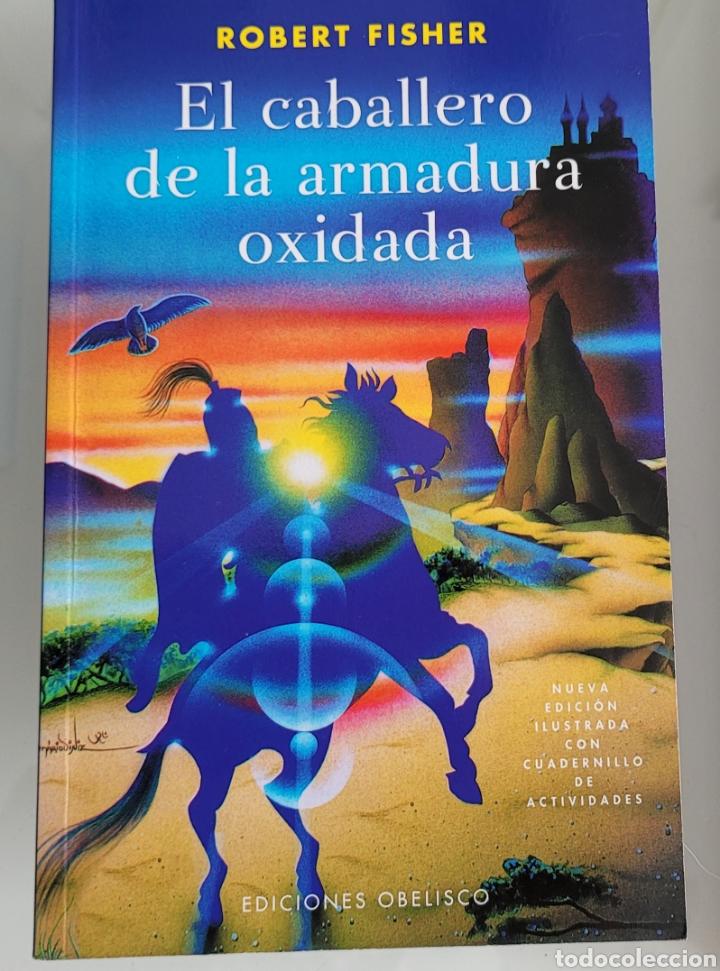 EL CABALLERO DE LA ARMADURA OXIDADA. ROBERT FISHER. (Libros Nuevos - Humanidades - Otros)