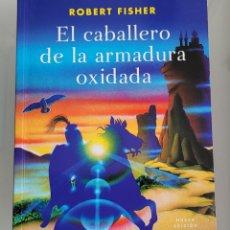 Libros: EL CABALLERO DE LA ARMADURA OXIDADA. ROBERT FISHER.. Lote 257392750