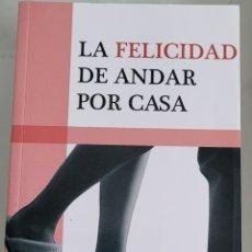Libros: LA FELICIDAD DE ANDAR POR CASA. ANIBAL CUEVAS.. Lote 258081705